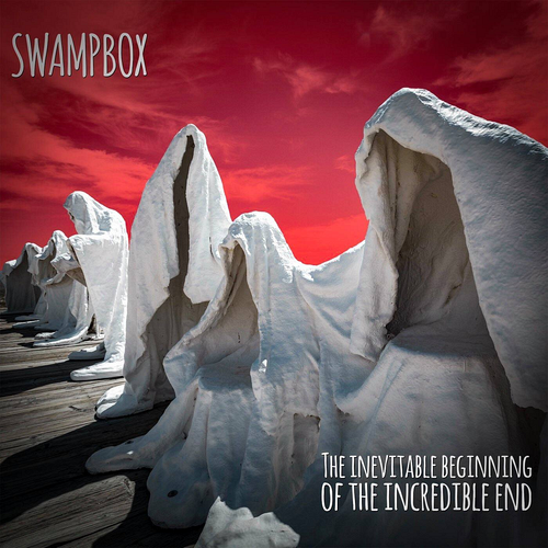 Swampbox - The Inevitable Beginning Of The Incredible End