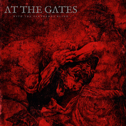 At The Gates - With The Pantheons Blind