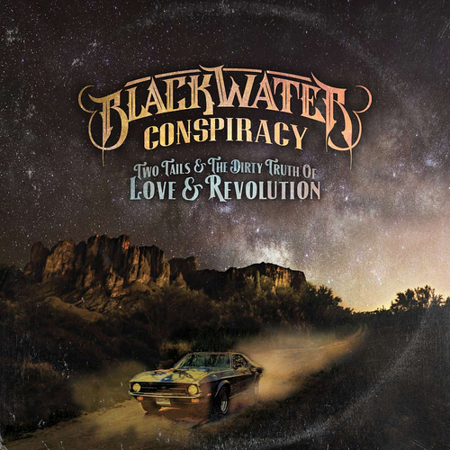 Blackwater Conspiracy - Two Tails & The Dirty Truth Of Love & Revolution