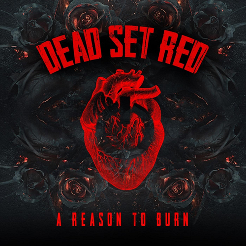 Dead Set Red - A Reason To Burn