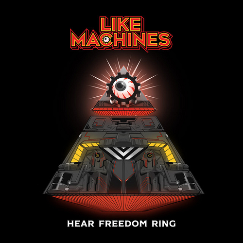 Like Machines - Hear Freedom Ring