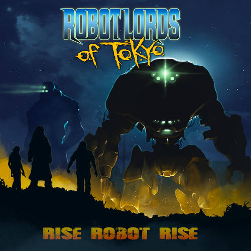 Robot Lords Of Tokyo - Rise Robot Rise