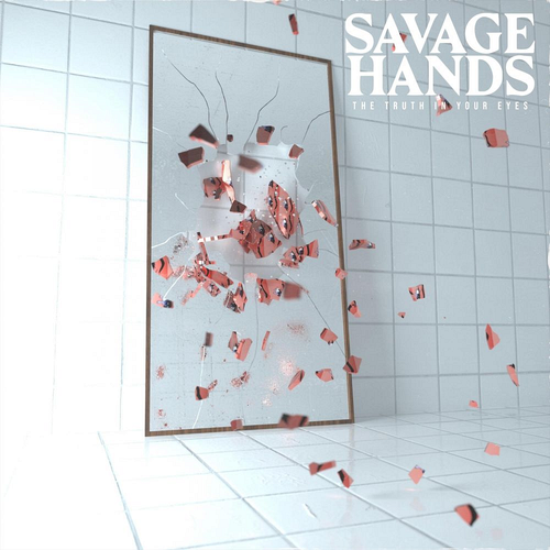 Savage Hands - The Truth in Your Eyes