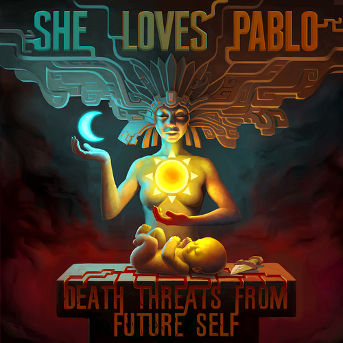 She Loves Pablo - Death Threats From Future Self