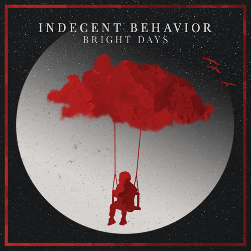 Indecent Behavior - Bright Days