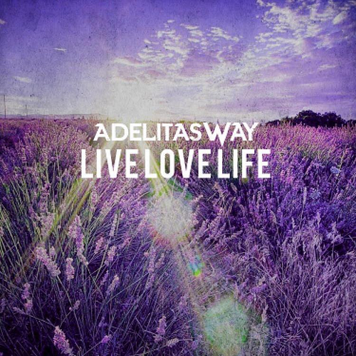 Adelitas Way - Live Love Life