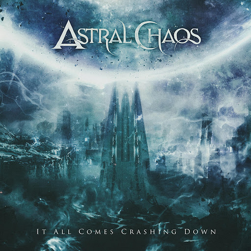 Astral Chaos - It All Comes Crashing Down