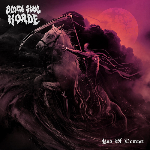 Black Soul Horde - Land Of Demise