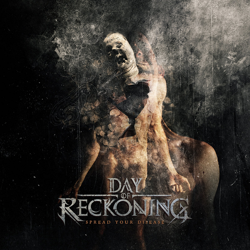 Day Of Reckoning - Spread Your Disease