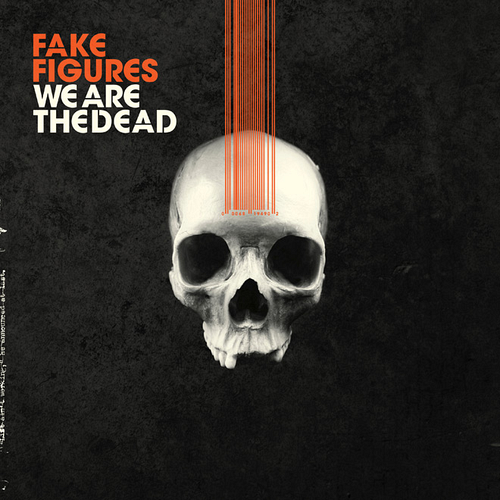 Fake Figures - We Are The Dead