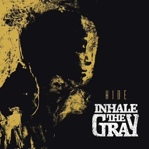 Inhale The Gray - Hide
