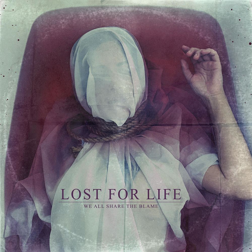 Lost For Life - We All Share The Blame