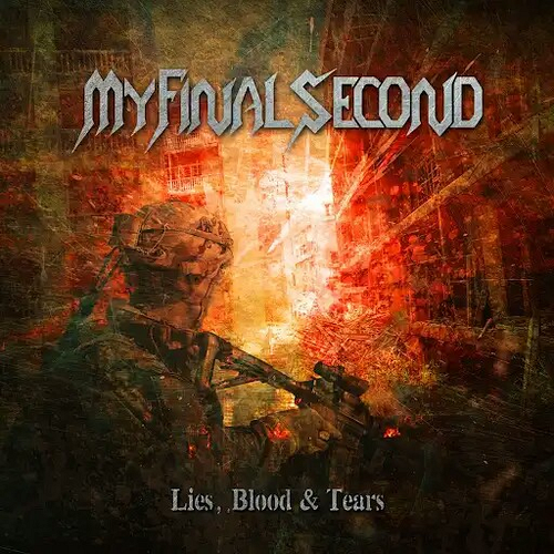 My Final Second - Lies, Blood & Tears