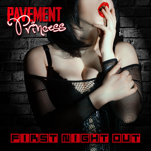 Pavement Princess - First Night Out