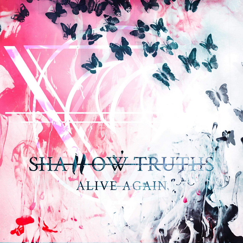 Shallow Truths - Alive Again