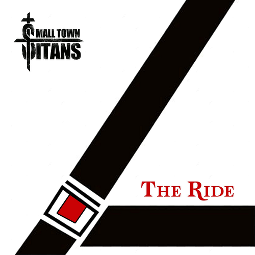 Small Town Titans - The Ride