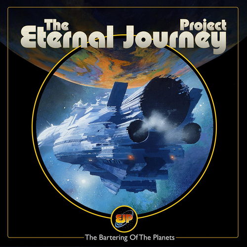 The Eternal Journey Project - The Bartering Of The Planets